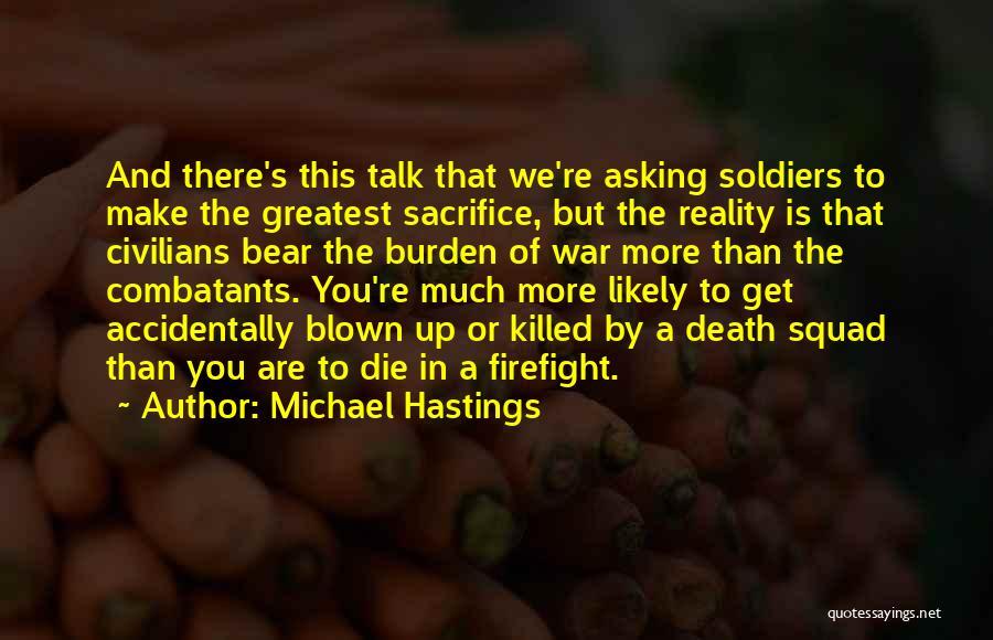 Michael Hastings Quotes 2262090
