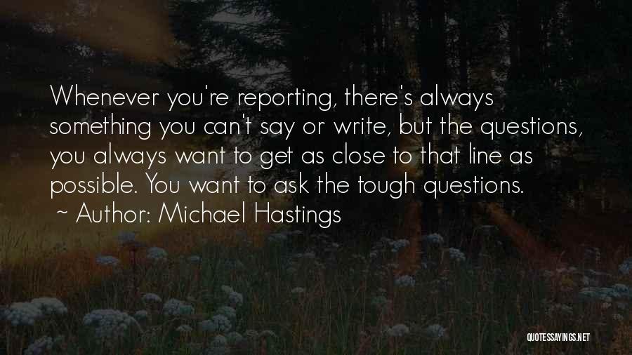 Michael Hastings Quotes 489759
