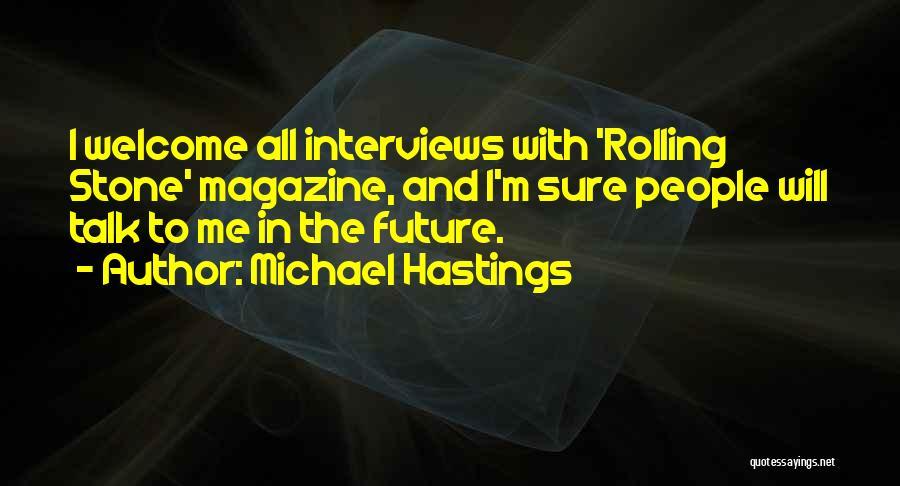 Michael Hastings Quotes 611230