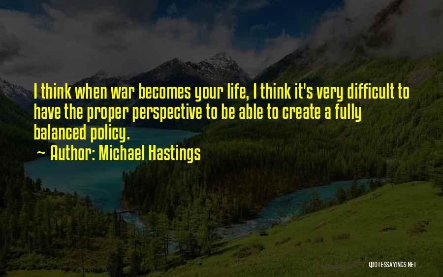 Michael Hastings Quotes 789088