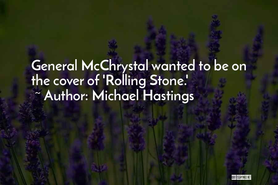 Michael Hastings Quotes 843571