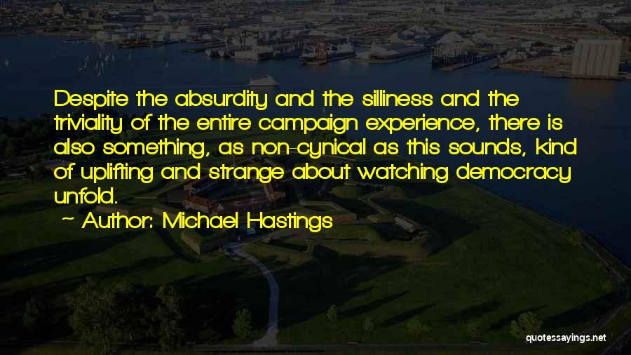 Michael Hastings Quotes 844898