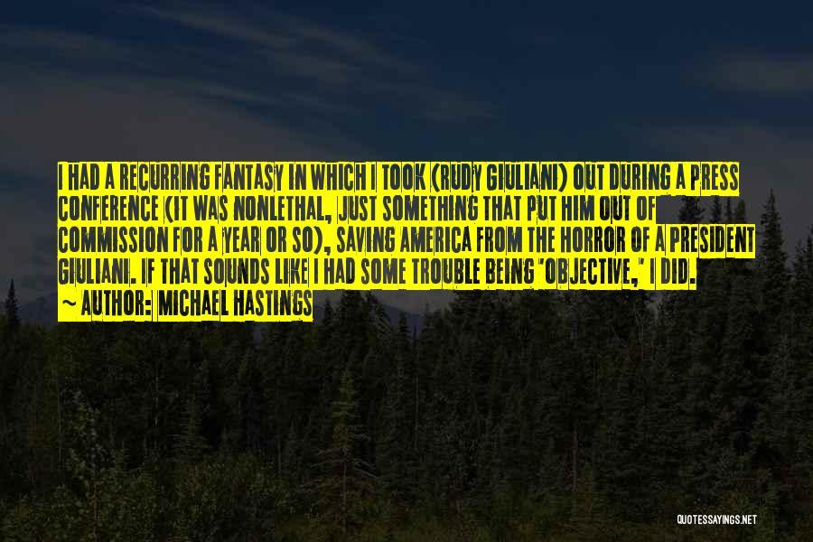 Michael Hastings Quotes 859860