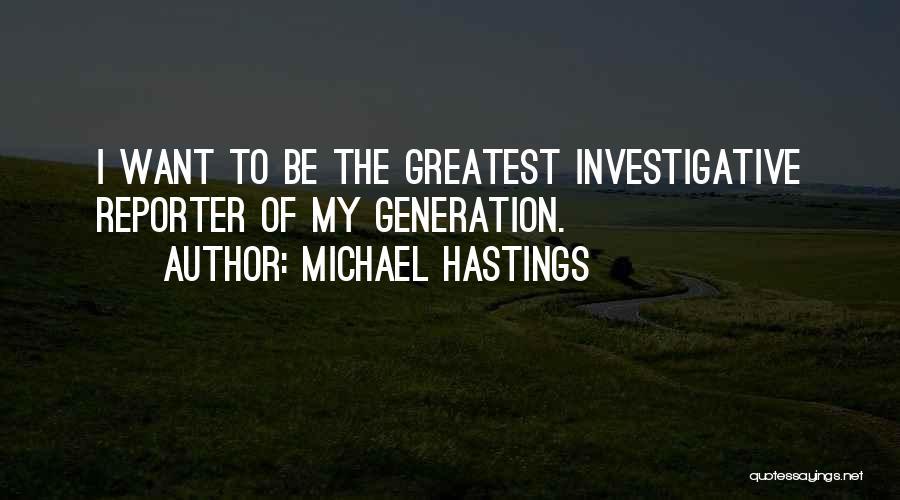 Michael Hastings Quotes 868097