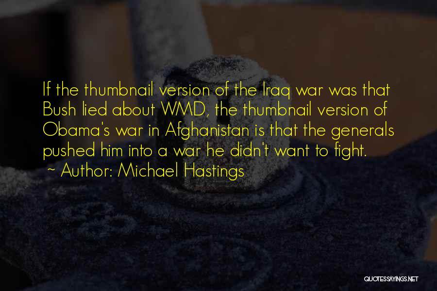 Michael Hastings Quotes 897644