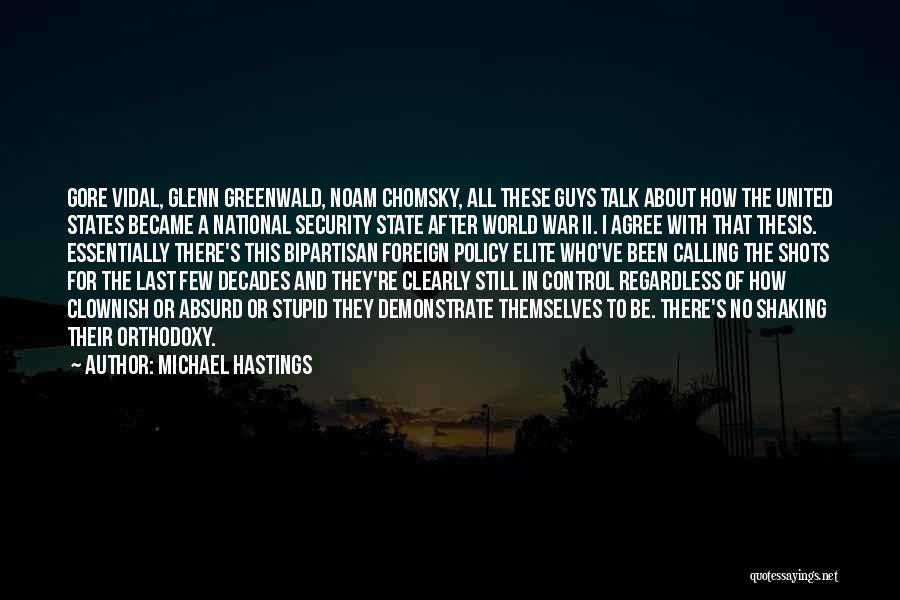 Michael Hastings Quotes 926413