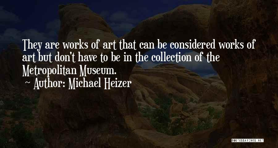 Michael Heizer Quotes 1003649