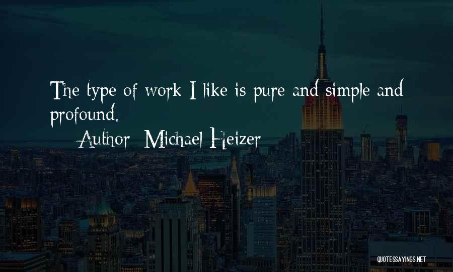 Michael Heizer Quotes 1266207