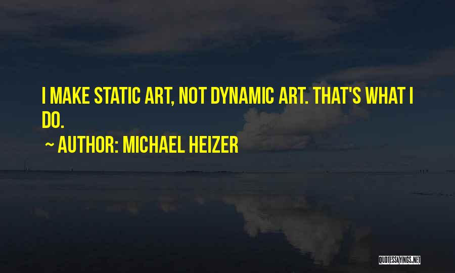 Michael Heizer Quotes 1791282