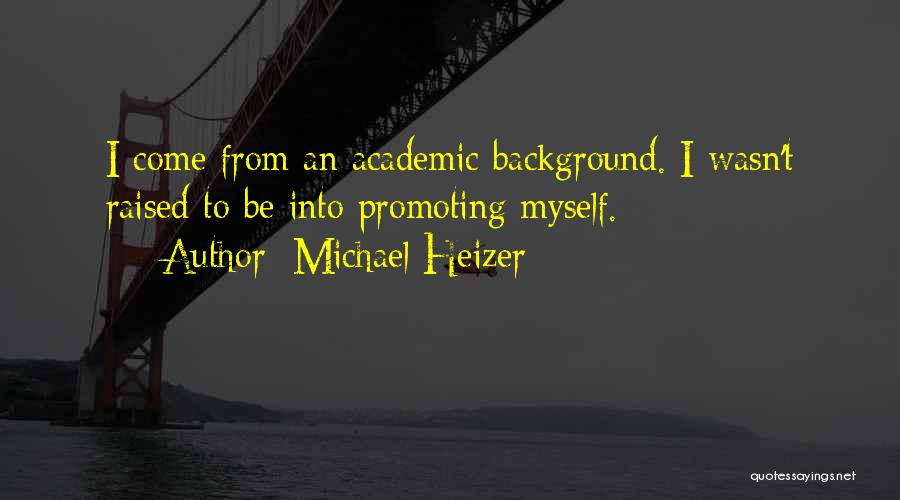 Michael Heizer Quotes 501264