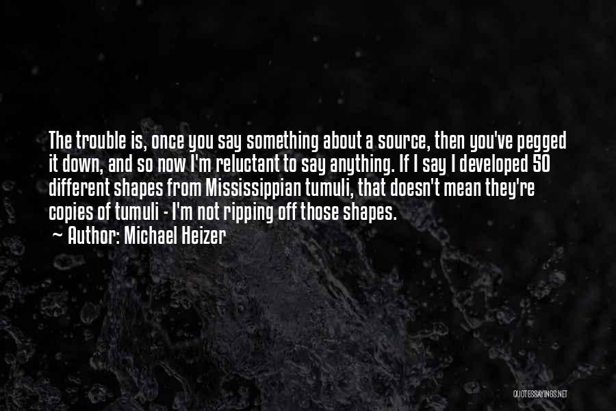 Michael Heizer Quotes 792917