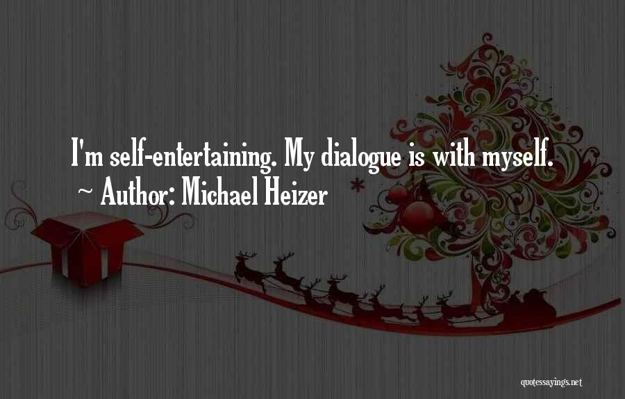 Michael Heizer Quotes 85323