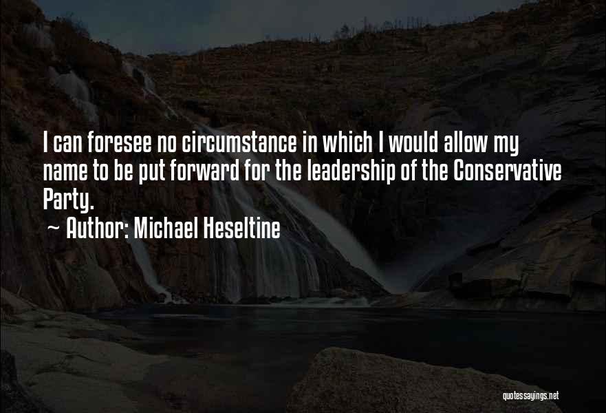 Michael Heseltine Quotes 1038804