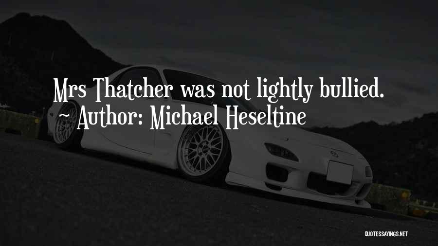 Michael Heseltine Quotes 1689730