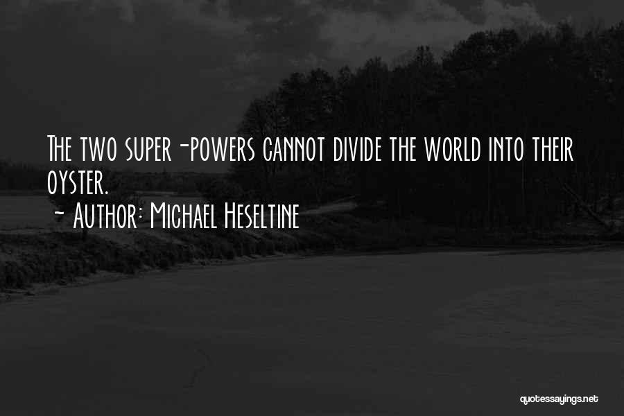 Michael Heseltine Quotes 2225214