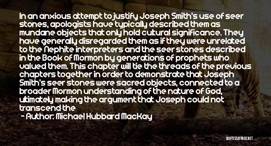 Michael Hubbard MacKay Quotes 1770528