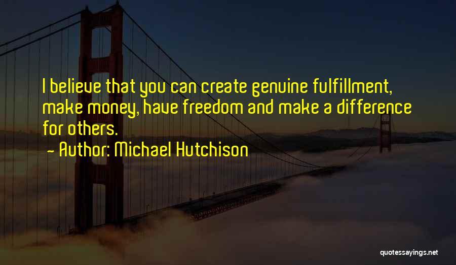 Michael Hutchison Quotes 1456788