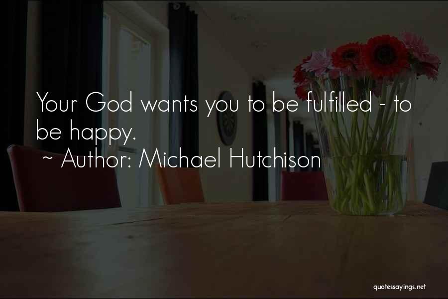 Michael Hutchison Quotes 418381