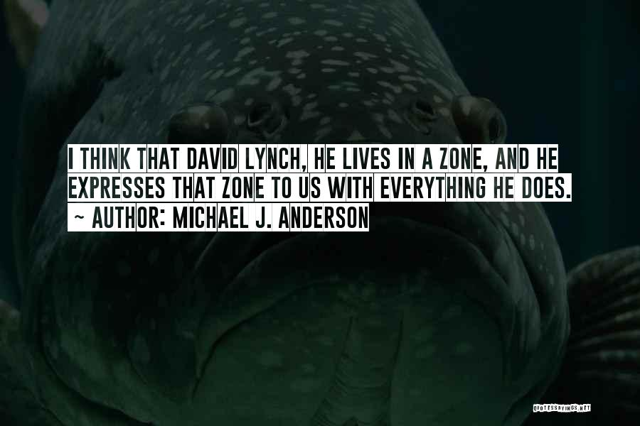 Michael J. Anderson Quotes 512772