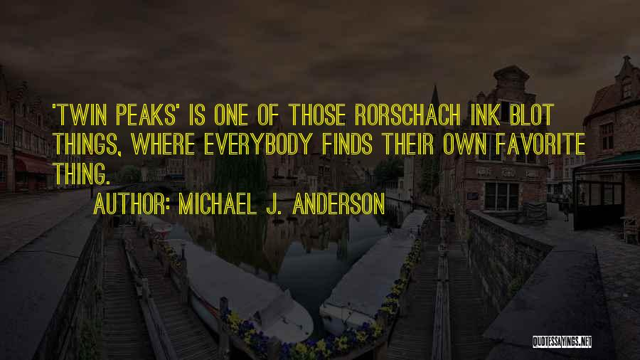 Michael J. Anderson Quotes 794787