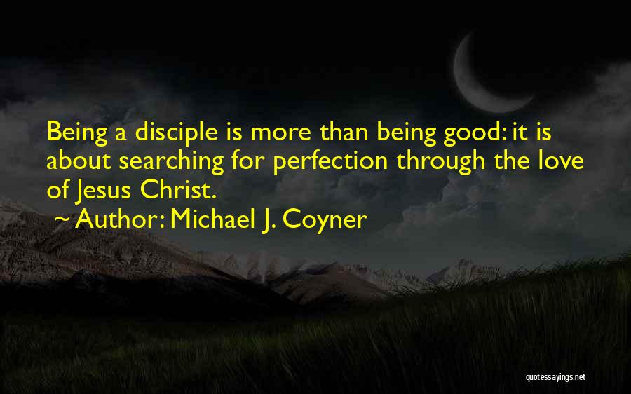 Michael J. Coyner Quotes 832129