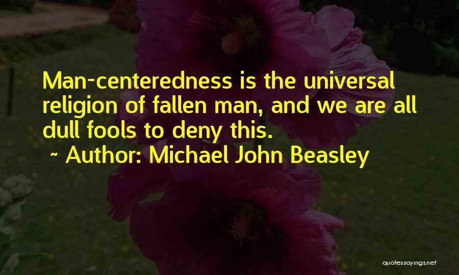 Michael John Beasley Quotes 991442