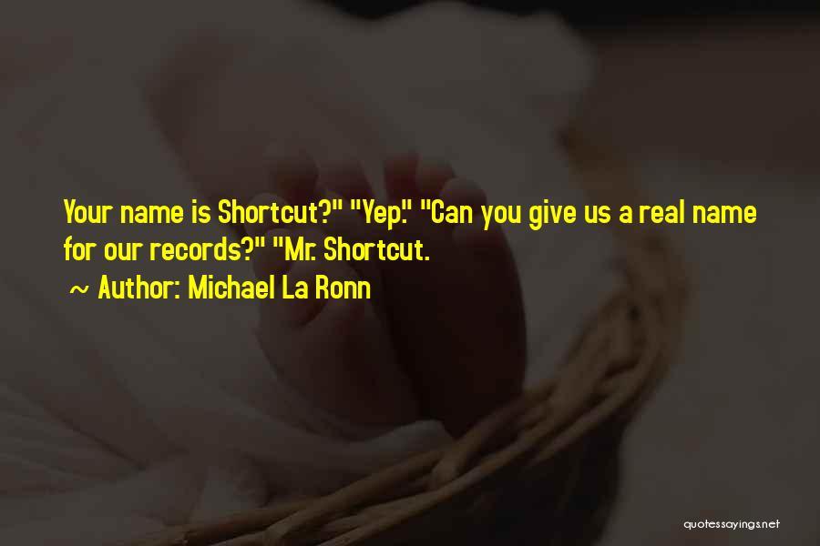 Michael La Ronn Quotes 1696251