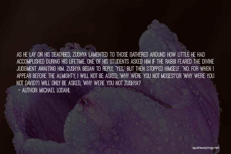 Michael Lodahl Quotes 816613