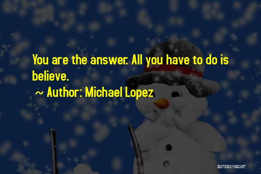 Michael Lopez Quotes 1926473