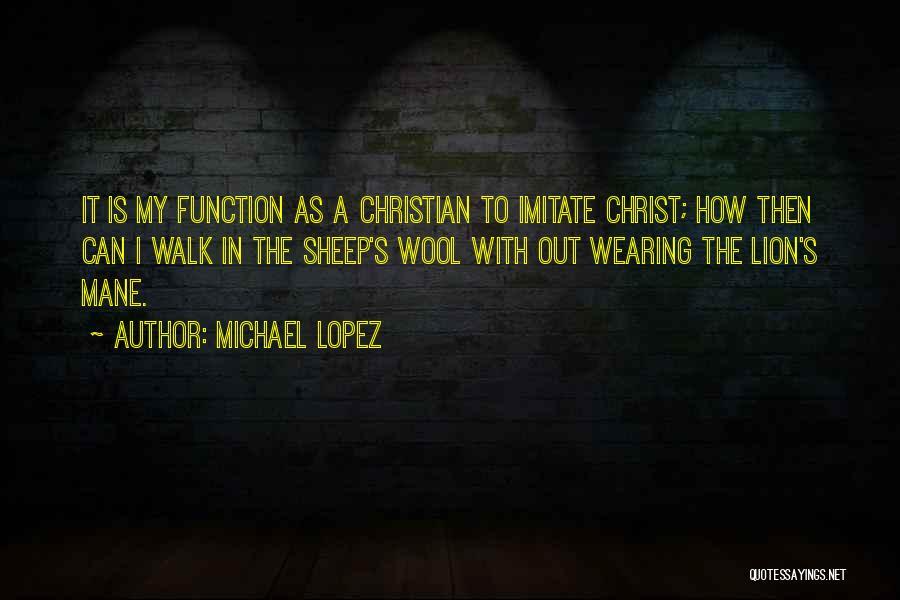 Michael Lopez Quotes 2247401