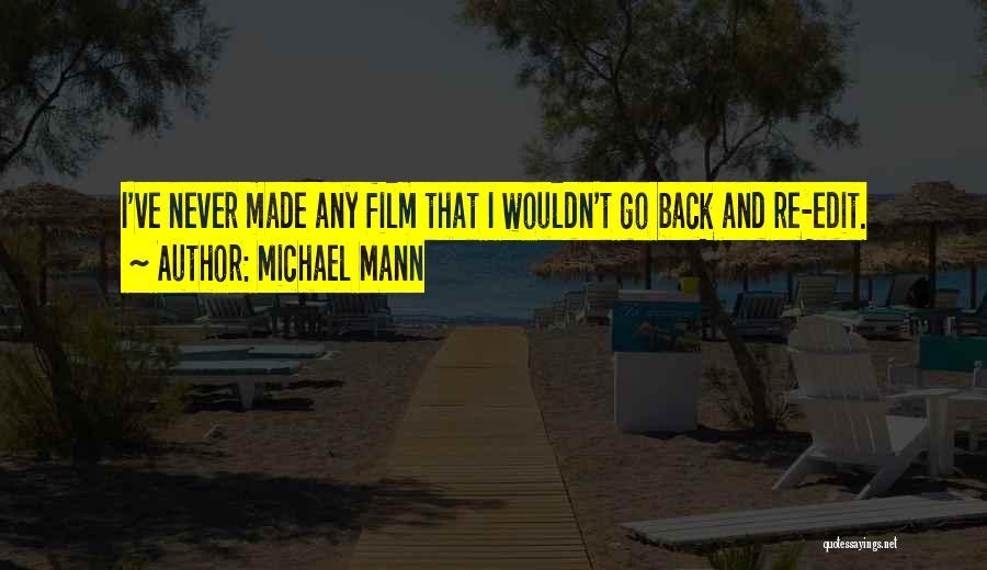 Michael Mann Quotes 1167552