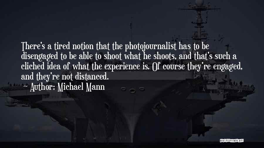 Michael Mann Quotes 1208929