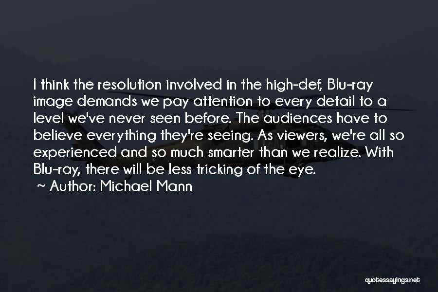 Michael Mann Quotes 1408655