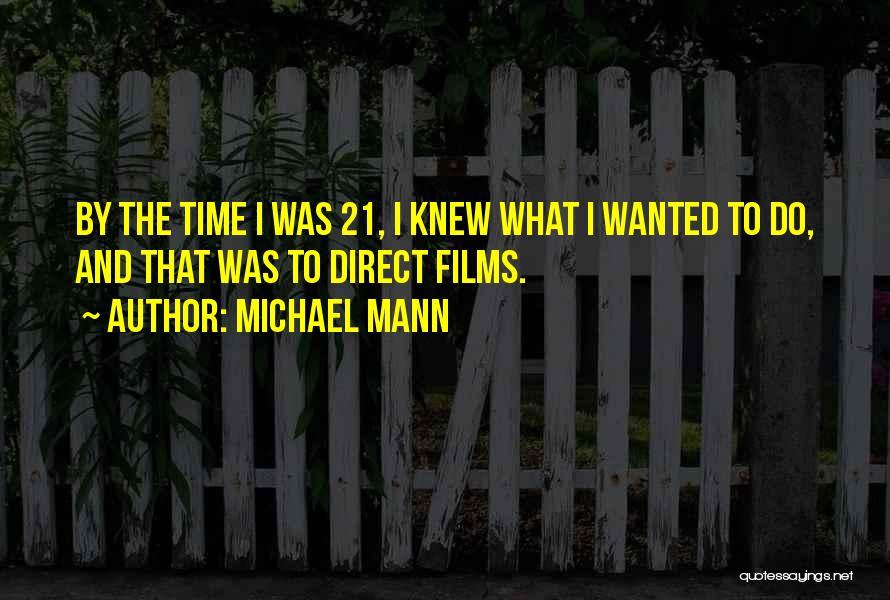 Michael Mann Quotes 1624868