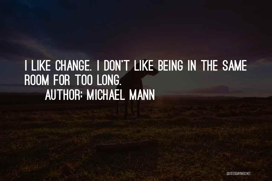 Michael Mann Quotes 1944323