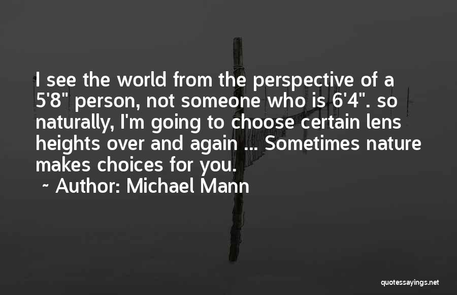 Michael Mann Quotes 2102197