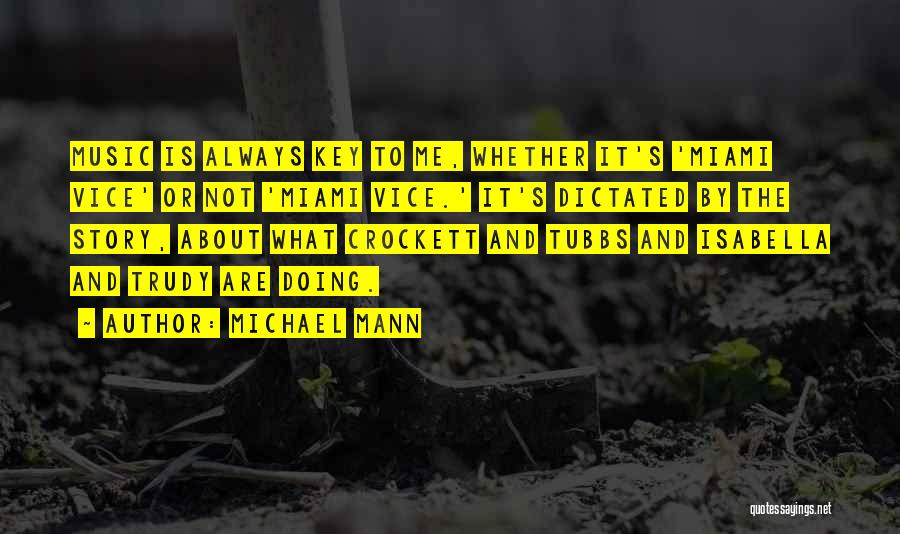 Michael Mann Quotes 2151662
