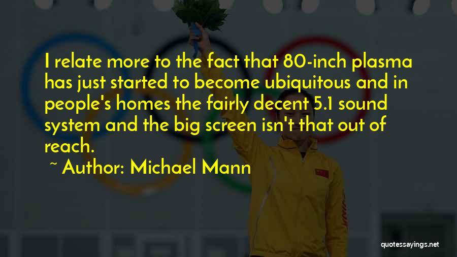 Michael Mann Quotes 334122
