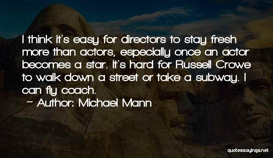 Michael Mann Quotes 528697