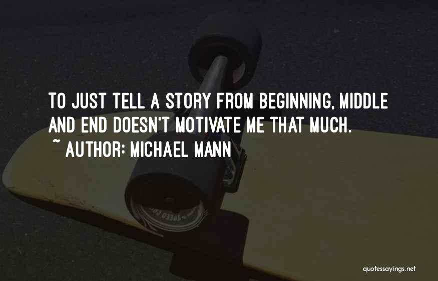 Michael Mann Quotes 683859