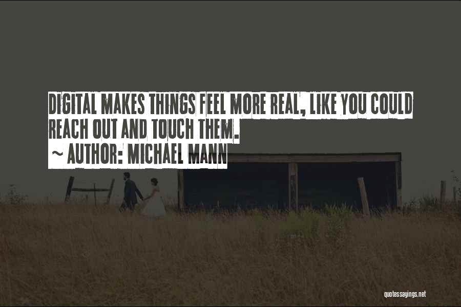 Michael Mann Quotes 886389
