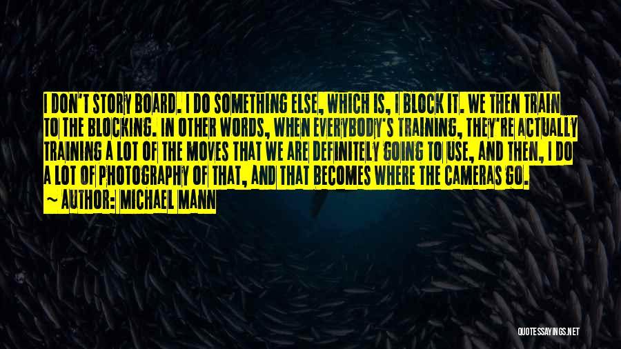 Michael Mann Quotes 972408