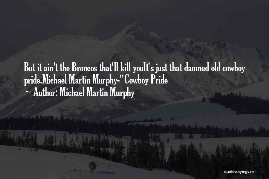 Michael Martin Murphy Quotes 1651276