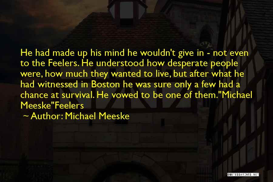 Michael Meeske Quotes 1636117