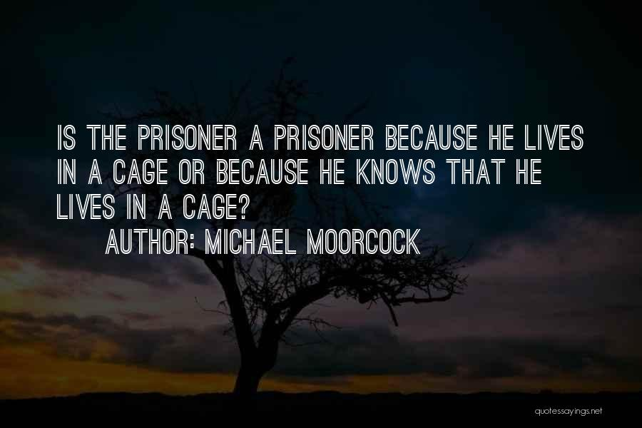 Michael Moorcock Quotes 1027812