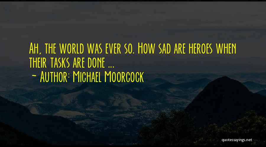 Michael Moorcock Quotes 1096429