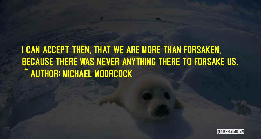 Michael Moorcock Quotes 1196941