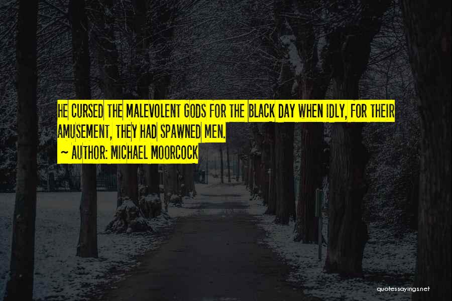 Michael Moorcock Quotes 1306541