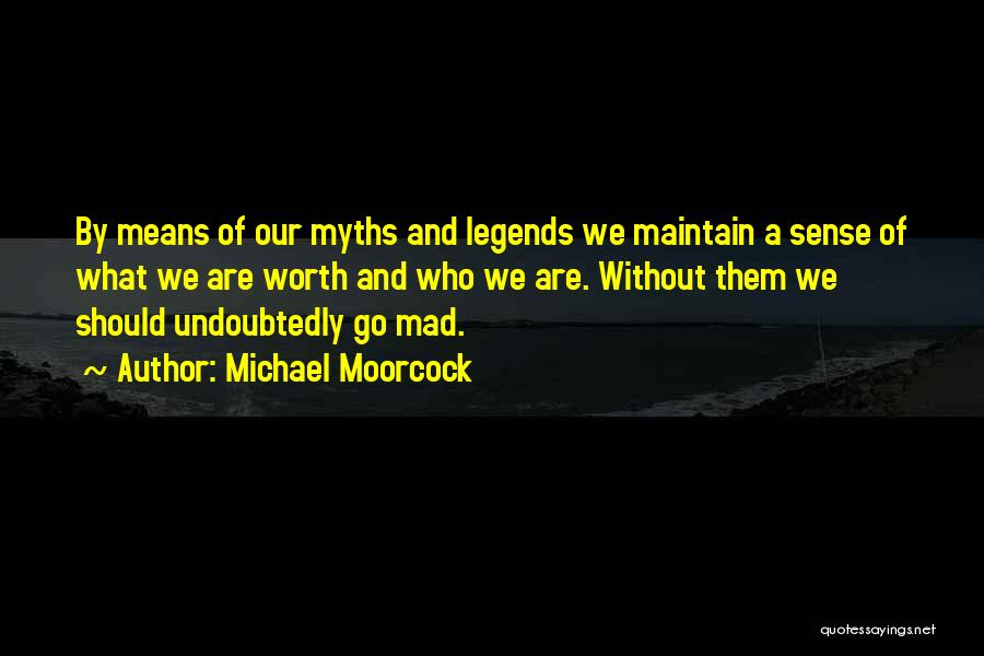 Michael Moorcock Quotes 1344023