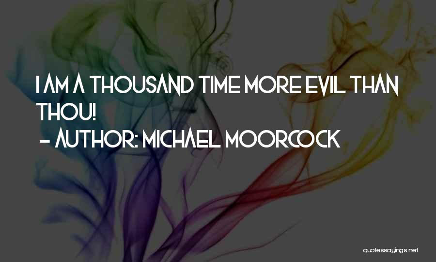 Michael Moorcock Quotes 1461622
